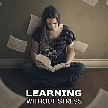 Learning Without Stress