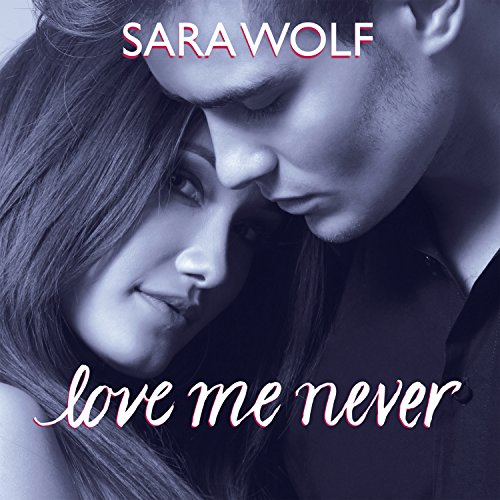 Love Me Never audiobook cover art