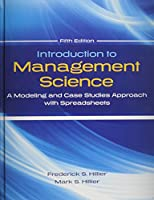 Introduction to Management Science: A Modeling and Case Studies Approach with Spreadsheets