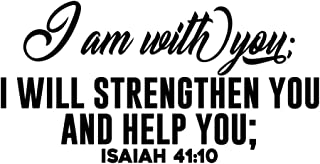 MOVANKRO I am with You I Will Strengthen You and Help You Isaiah 41:10 Vinyl Wall Art Decal Scripture Sticker