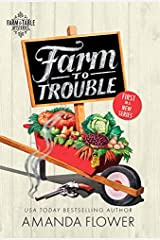 Farm to Trouble: An Organic Cozy Mystery (Farm to Table Mysteries Book 1) Kindle Edition