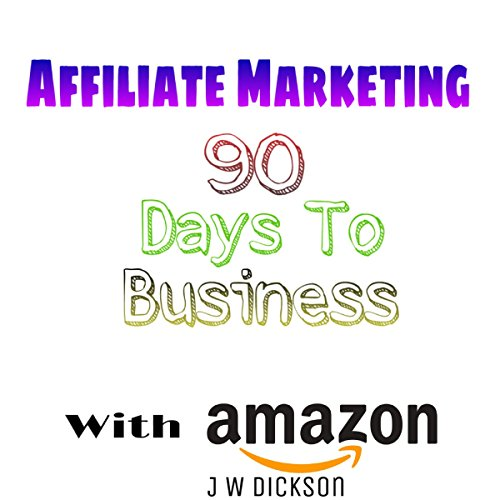 Affiliate Marketing 90 Days to Business with Amazon     Make a Passive Income with Amazon Associates              By:                                                                                                                                 John Dickson                               Narrated by:                                                                                                                                 Eddie Leonard Jr.                      Length: 10 mins     Not rated yet     Overall 0.0