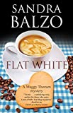 Flat White (A Maggy Thorsen Mystery Book 13)