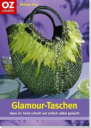 Glamour-Taschen (Creativ-Taschenbuecher. CTB)