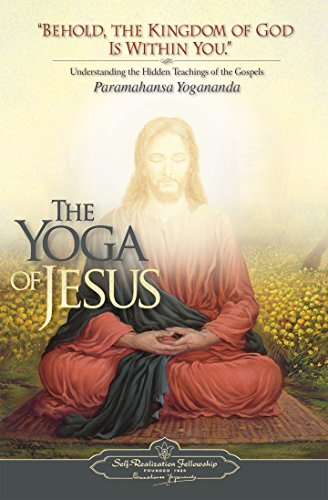 The Yoga of Jesus: Understanding the Hidden Teachings of the Gospels (English Edition)