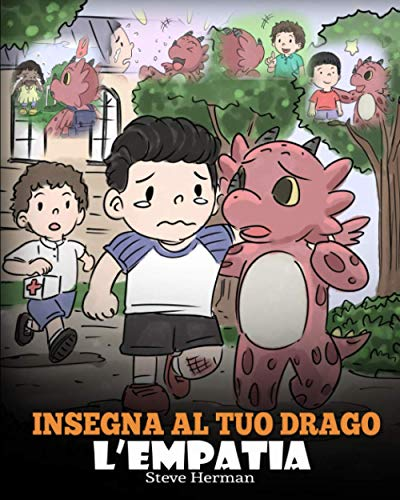 Insegna al tuo drago l'empatia: (Teach Your Dragon Empathy) Aiuta il tuo drago a capire l'empatia. Una simpatica storia per bambini, per educarli all'empatia, alla compassione e alla gentilezza.: 24