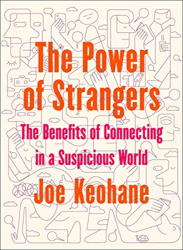 <em>The Power of Strangers: The Benefits of Connecting in a Suspicious World</em>