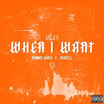When I Want