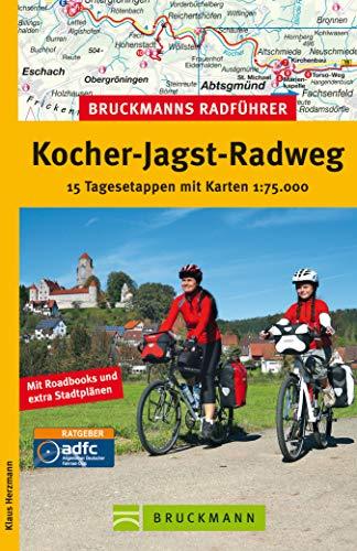 Radführer Kocher-Jagst-Radweg: 15 Tagesetappen von Aalen über Schwäbisch Hall nach Crailsheim und Ellwangen (Bruckmanns Radführer)