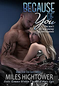 Because Of You (The Loft Series Book 3) by [Miles Hightower]
