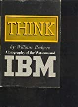 Think; A Biography of the Watsons and IBM