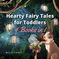 Hearty Fairy Tales for Toddlers: 4 Books in 1