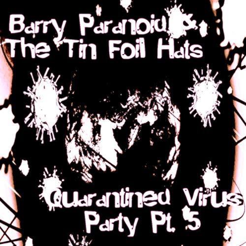 Quarantined Virus Party, Pt. 5 [Explicit]