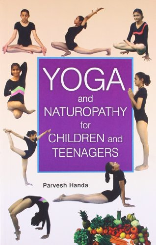 Compare Textbook Prices for Yoga and Naturopathy for Children and Teenagers  ISBN 9788124802557 by Parvesh Handa