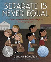 Separate Is Never Equal: Sylvia Mendez and Her Family s Fight for Desegregation (Jane Addams Award Book (Awards))