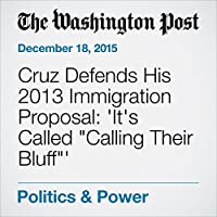 "Cruz Defends His 2013 Immigration Proposal: 'It's Called ""Calling Their Bluff""''s image"