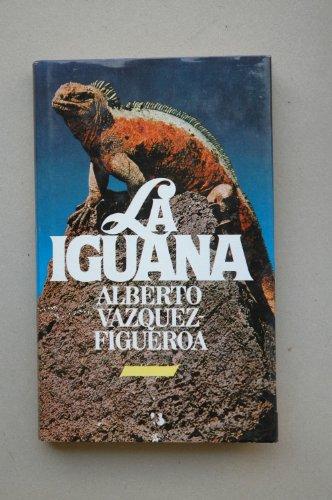 La iguana / Alberto Vázquez-Figueroa