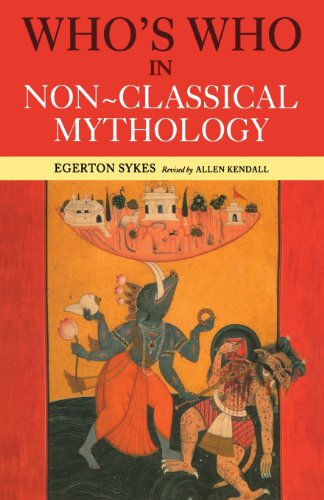 Who's Who in Non-Classical Mythology