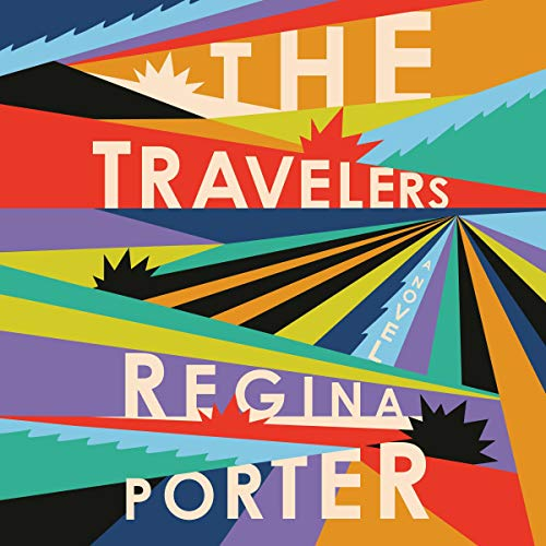 The Travelers     A Novel              By:                                                                                                                                 Regina Porter                               Narrated by:                                                                                                                                 Bahni Turpin,                                                                                        Dominic Hoffman                      Length: 11 hrs and 17 mins     Not rated yet     Overall 0.0