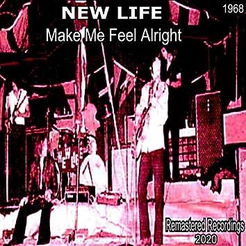 Make Me Feel Alright