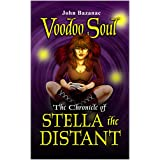 Voodoo Soul: The Chronicle of Stella the Distant (VS Book 2) (English Edition)