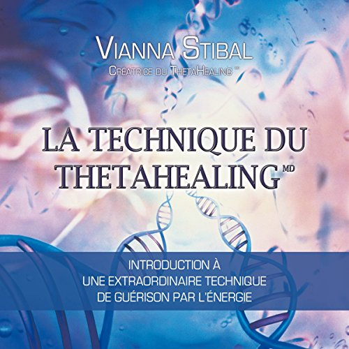 La technique du Thetahealing audiobook cover art
