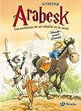 Arabesk - Las aventuras de un caballo en la corte (Castellano - A PARTIR DE 10 AÑOS - PERSONAJES Y SERIES - Arabesk)