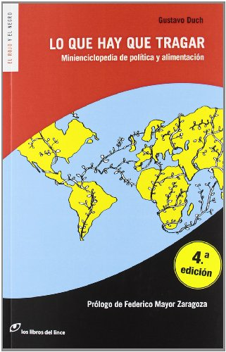 Lo que hay que tragar: Minienciclopedia de política y alimentacion: Minienciclopedia de política y alimentación (El rojo y el negro)