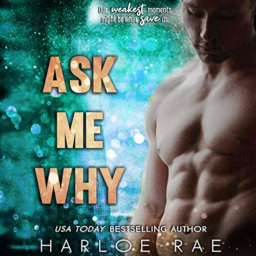 Ask Me Why Audiobook By Harloe Rae cover art