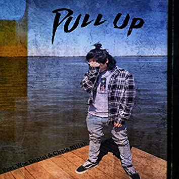 Pull Up (feat. Woe Daniel & Chris Elijah)