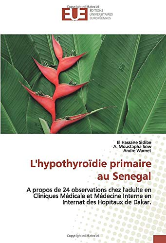 L'hypothyroïdie primaire au Senegal: A propos de 24 observations chez l'adulte en Cliniques Médicale et Médecine Interne en Internat des Hopitaux de Dakar.