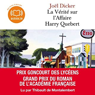 La Vérité sur l'Affaire Harry Quebert                   Written by:                                                                                                                                 Joël Dicker                               Narrated by:                                                                                                                                 Thibault de Montalembert                      Length: 21 hrs and 26 mins     52 ratings     Overall 4.5