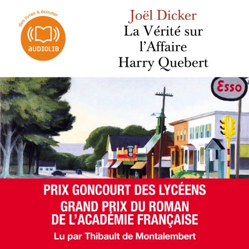 La Vérité sur l'Affaire Harry Quebert                   By:                                                                                                                                 Joël Dicker                               Narrated by:                                                                                                                                 Thibault de Montalembert                      Length: 21 hrs and 26 mins     27 ratings     Overall 4.5