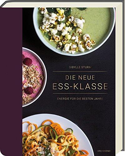 Die neue Ess-Klasse - Energie für die besten Jahre - Kochbuch für Körper und Geist ab 40