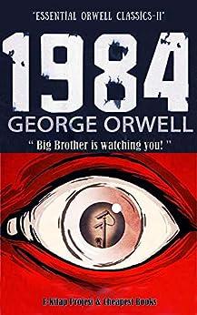1984 (Essential Orwell Classics Book 2) by [George Orwell]
