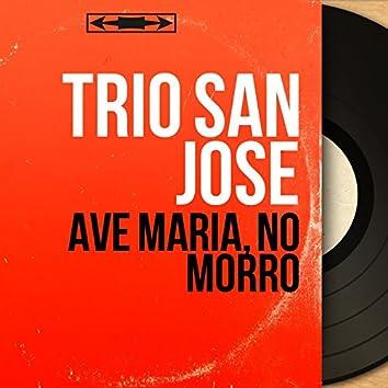 Avé Maria, Nô Morro (Mono Version)