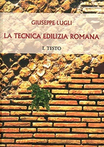 La tecnica edilizia romana con particolare riguardo a Roma e Lazio