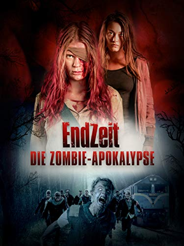 Endzeit - Die Zombie-Apokalypse