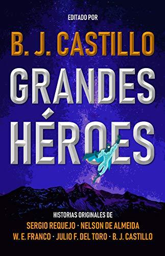 Grandes Héroes de B.J. Castillo