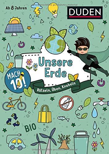 Mach 10! Unsere Erde - Ab 8 Jahren: Rätseln, Üben, Knobeln