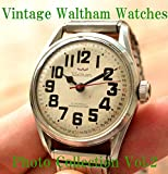 Waltham Vintage Antique American Watches Photo Collection Vol.2
