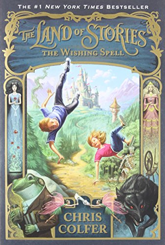 The Wishing Spell (The Land of Stories (1))