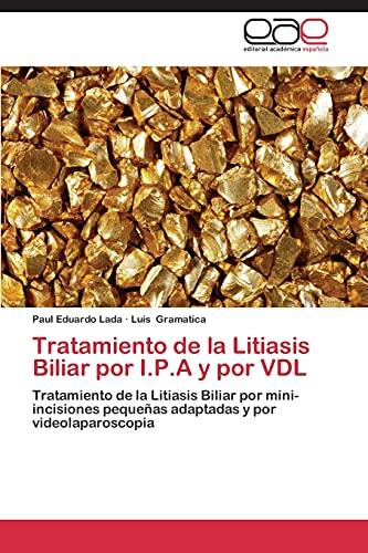 Tratamiento de la Litiasis Biliar por I.P.A y por VDL: Tratamiento de la Litiasis Biliar por mini-incisiones pequeñas adaptadas y por videolaparoscopia