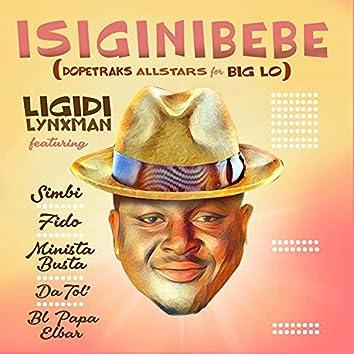 Isiginibebe (Dopetraks Allstars for Big Lo)