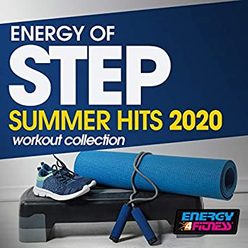 Energy Of Step Summer Hits 2020 Workout Collection (15 Tracks Non-Stop Mixed Compilation for Fitness & Workout - 132 Bpm / 32 Count)