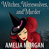 Witches, Werewolves, and Murder