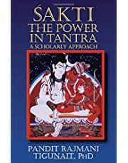 SAKTI: The Power in Tantra - A Scholarly Approach