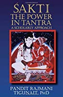 Sakti, the Power in Tantra: A Scholarly Approach