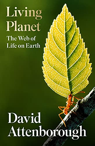 Living Planet: The Web of Life on Earth: A Portrait of the Earth (English Edition)