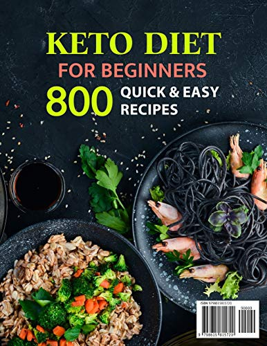 Keto Cookbook For Beginners: Quick & Easy 800 Recipes On A Budget 2